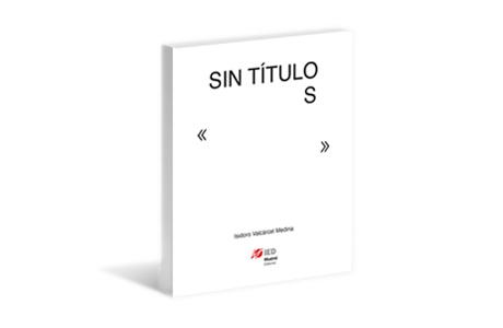 sin_titulos_isidoro_valcarcel_medina_ied_madrid_editorial